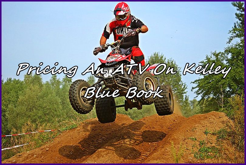 Kbb Atv Values >> Pricing An Atv On Kelley Blue Book Automobile Guides And Tips