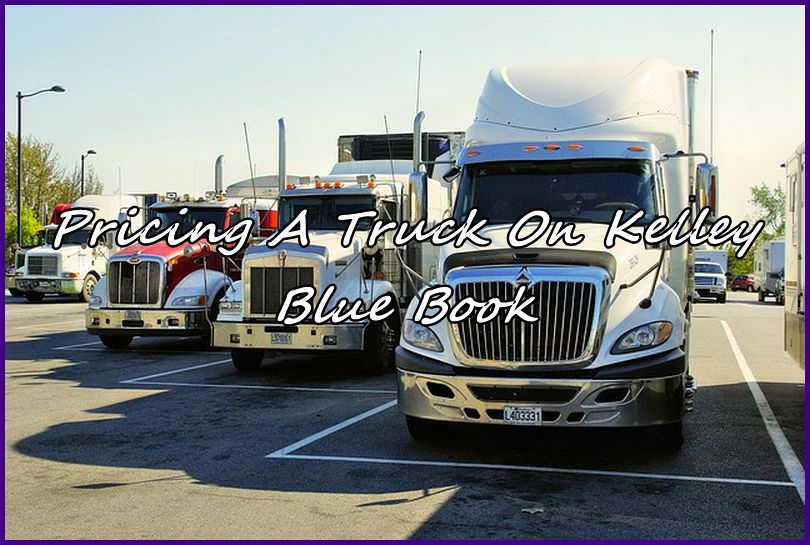 Pricing A Truck On Kelley Blue Book Automobile Guides And Tips